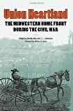 img - for Union Heartland: The Midwestern Home Front during the Civil War book / textbook / text book