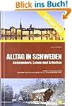 Alltag in Schweden: Auswandern, Leben...