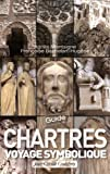 Chartres : Guide pour un voyage symbolique