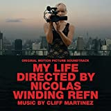 My Life Directed By Nicolas Winding Refn (Original Motion Picture Soundtrack) [+digital booklet]