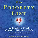 The Priority List: A Teacher's Final Quest to Discover Life's Greatest Lessons (       UNABRIDGED) by David Menasche Narrated by David Menasche