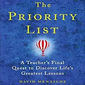 The Priority List: A Teacher's Final Quest to Discover Life's Greatest Lessons | [David Menasche]