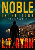 Noble Intentions: Episode 3 