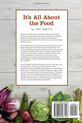 It's All About the Food: Where the American Diet Went Wrong, Why That Matters to You, and What You Can Do About It