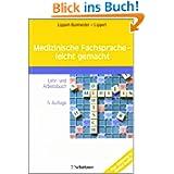 Medizinische Fachsprache - leicht gemacht: Lehr- und Arbeitsbuch. Plus: Einführung in Medical English