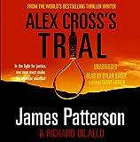 James Patterson Alex Cross's Trial: (Alex Cross 15)