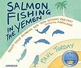 Salmon Fishing in the Yemen (CD) (Abridged)