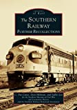 img - for Southern Railway: Further Recollections, The (GA) (Images of Rail) book / textbook / text book