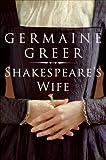 Shakespeare's Wife (0061537152) by Greer, Germaine