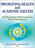 img - for Promoting Health and Academic Success: The Whole School, Whole Community, Whole Child Approach book / textbook / text book