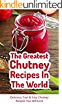 The Greatest Chutney Recipes In The W...