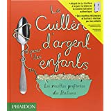 LA CUILL�RE D'ARGENT POUR LES ENFANTS. Les recettes pr�f�r�es des italienspar Amanda Grant....