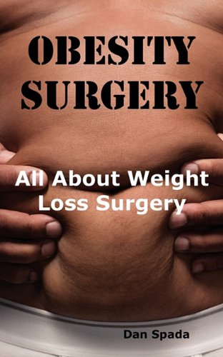 Obesity Surgery: All You Need to Know About Weight Loss Surgery Including Costs, Where to Find Specialists, Types of Surgeries, Risks and More.