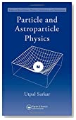 Particle and Astroparticle Physics (Series in High Energy Physics, Cosmology and Gravitation)