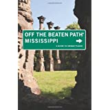 Mississippi Off the Beaten Path®, 7th: A Guide to Unique Places (Off the Beaten Path Series)