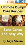 Ultimate Dump Cake Recipes: Bake Cakes the Easy Way
