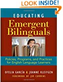 Educating Emergent Bilinguals: Policies, Programs, and Practices for English Language Learners (Language & Literacy Series) (Language and Literacy) (Language and Literacy Series)