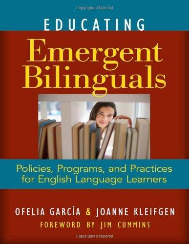 Educating Emergent Bilinguals: Policies, Programs, and...
