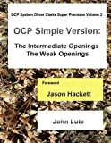 img - for OCP System Oliver Clarke Super Precision Volume 2: Simple Version - The Intermediate Openings The Weak Openings book / textbook / text book