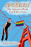 Sparkle: The Queerest Book Youll Ever Love
