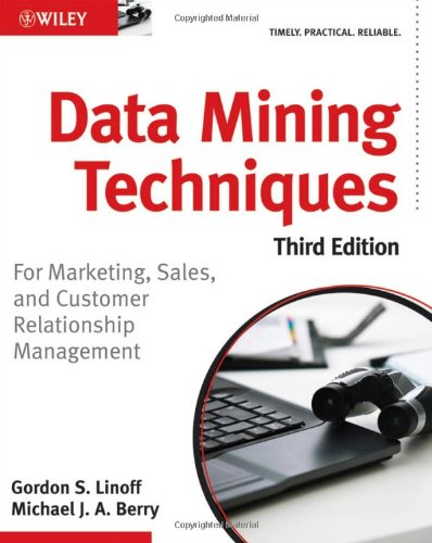 Data Mining Techniques: For Marketing, Sales, and Customer Relationship Management: Gordon S. Linoff, Michael J. A. Berry: 9780470650936: Amazon.com: Books