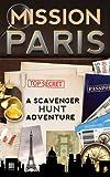 Mission Paris: A Scavenger Hunt Adventure (For Kids)
