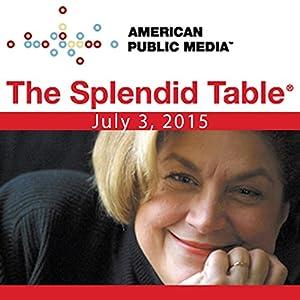 The Splendid Table, Twenty, Mario Batali, Sally Schneider, Claudia Roden, Joshua Wesson, and Bill Waddington, July 3, 2015 | [Lynne Rossetto Kasper]