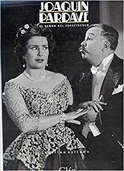 Joaquin Pardave: El senor del espectaculo (Spanish Edition): Josefina