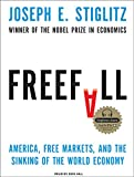 Joseph E. Stiglitz Freefall: America, Free Markets, and the Sinking of the World Economy