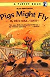Pigs Might Fly (014034537X) by King-Smith, Dick