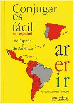 Conjugar es facil. En espanol de Espana y de America. (Lernmaterialien