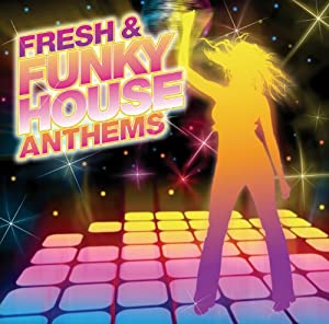 fresh and funky house anthems music