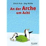 """An der Arche um Achtvon """"Ulrich Hub"""""""