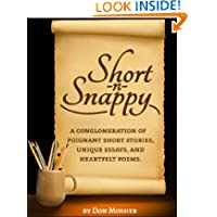 Short -n- Snappy: A Conglomeration of Poignant Short Stories, Essays, and Heartfelt Poems