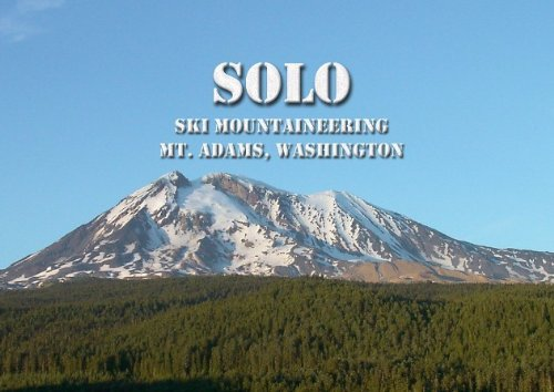 SOLO - Ski Mountaineering Mt. Adams - Download Version