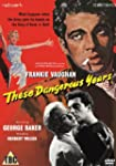 These Dangerous Years [DVD]