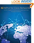 MPLS for Cisco Networks: A CCIE v5 gu...