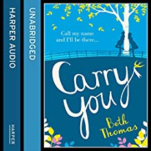 Carry You (       UNABRIDGED) by Beth Thomas Narrated by Karen Cass