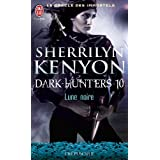 Le cercle des immortels, Tome 10 : Lune noirepar Sherrilyn Kenyon