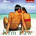 Hot Buttered Yum (       UNABRIDGED) by Kim Law Narrated by  uncredited