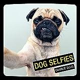 Dog Selfies: Mit deutschen Texten von Charlie Ellis