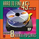 Hard to Find 45s on CD, Volume 8: 70's Pop Classics