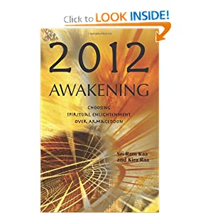 2012 Awakening: Choosing Spiritual Enlightenment Over Armageddon