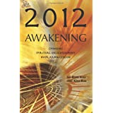 2012 Awakening: Choosing Spiritual Enlightenment Over Armageddonby Sri Ram Kaa and Kira Raa