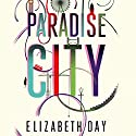 Paradise City Audiobook by Elizabeth Day Narrated by Alison Reid