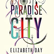 Paradise City (       UNABRIDGED) by Elizabeth Day Narrated by Alison Reid