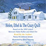 img - for Helen, Ethel, & the Crazy Quilt: Based on the 1890 Letters Between Helen Keller and Ethel Orr book / textbook / text book