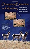 Occupancy Estimation and Modeling: Inferring Patterns and Dynamics of Species Occurrence 1st (first) Edition by MacKenzie, Darryl I., Nichols, James D., Royle, J. Andrew, P published by Academic Press (2005)
