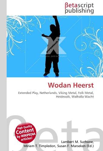Wodan Heerst: Extended Play, Netherlands, Viking Metal, Folk Metal, Heidevolk, Walhalla Wacht