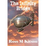 The Infinity Bridge (The Nu-Knights)by Ross M Kitson